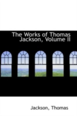 Works of Thomas Jackson  N/A 9781113203472 Front Cover
