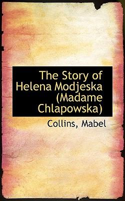 Story of Helena Modjeska N/A 9781113472472 Front Cover