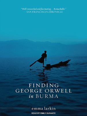 Finding George Orwell in Burma: Library Edition  2010 9781400147472 Front Cover