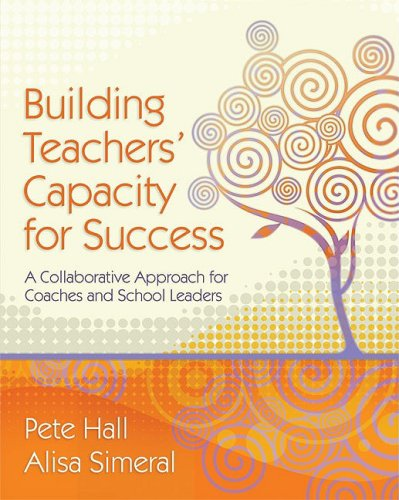 Building Teachers' Capacity for Success A Collaborative Approach for Coaches and School Leaders  2008 edition cover