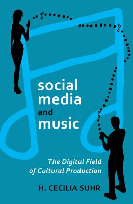 Social Media and Music The Digital Field of Cultural Production  2012 edition cover