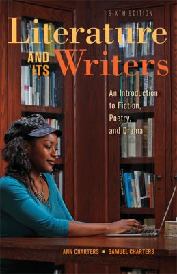 Literature and Its Writers A Compact Introduction to Fiction, Poetry, and Drama 6th 2013 9781457606472 Front Cover