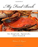 My Food Book In English, Spanish, and French N/A 9781492917472 Front Cover