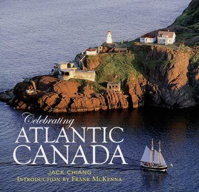 Celebrating Atlantic Canada   2006 9781550413472 Front Cover