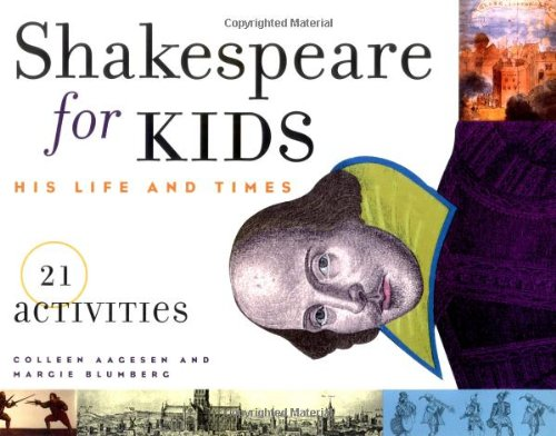 Shakespeare for Kids His Life and Times - 21 Activities  1999 9781556523472 Front Cover