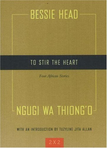 To Stir the Heart Four African Stories  2007 edition cover