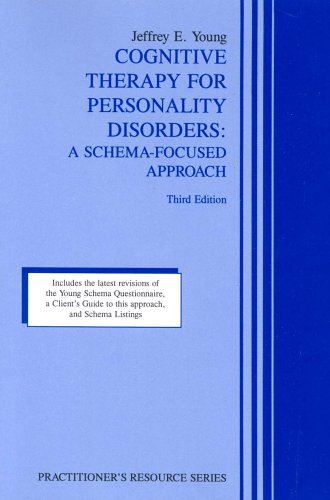 Cognitive Therapy for Personality Disorders A Schema-Focused Approach 3rd 1999 edition cover