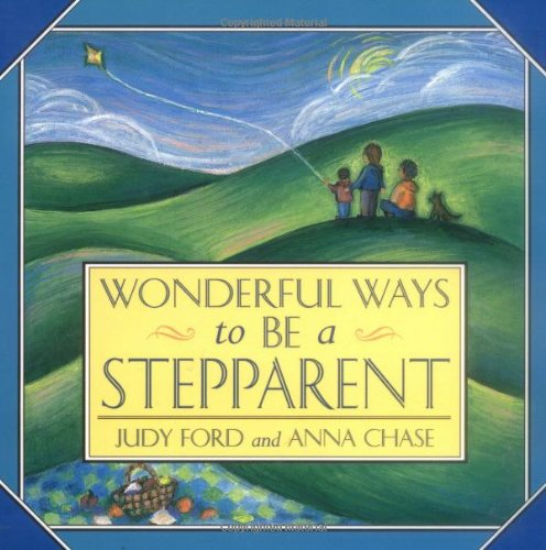 Wonderful Ways to Be a Stepparent  N/A 9781573241472 Front Cover