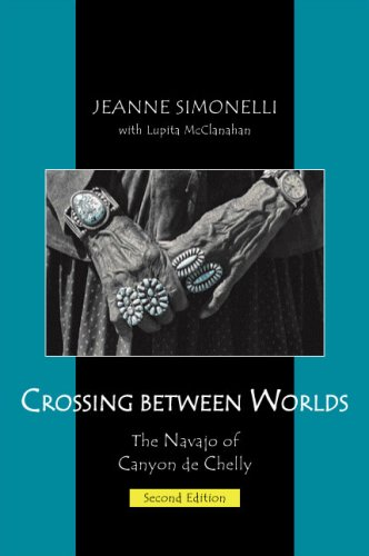 Crossing Between Worlds The Navajo of Canyon de Chelly 2nd 9781577665472 Front Cover