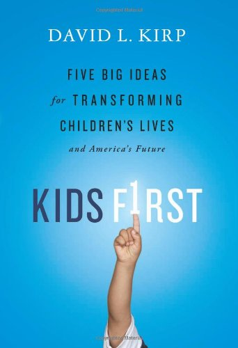 Kids First Five Big Ideas for Transforming Children's Lives and America's Future  2011 edition cover