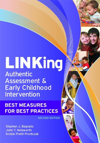 LINKing Authentic Assessment and Early Childhood Intervention Best Measures for Best Practices, Second Edition 2nd 2010 edition cover