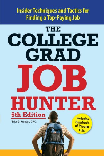College Grad Job Hunter Insider Techniques and Tactics for Finding a Top-Paying Job 6th 2008 edition cover