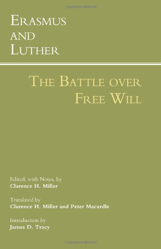 Erasmus and Luther The Battle over Free Will  2012 9781603845472 Front Cover