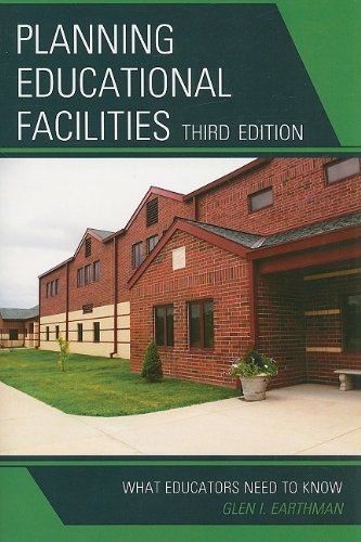Planning Educational Facilities What Educators Need to Know 3rd 2009 edition cover