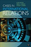 Cases in International Relations Pathways to Conflict and Cooperation  2015 (Revised) edition cover