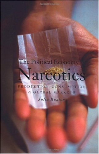 Political Economy of Narcotics Production, Consumption and Global Markets  2006 edition cover