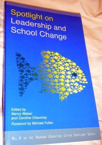Spotlight on Leadership and School Change   2007 edition cover
