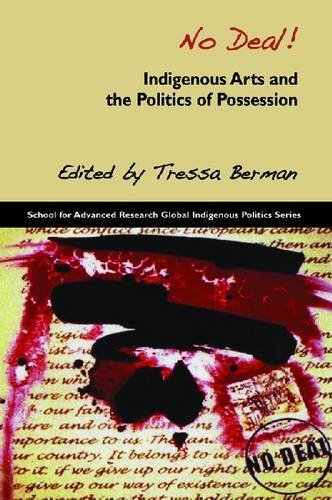 No Deal! Indigenous Arts and the Politics of Possession  2012 9781934691472 Front Cover