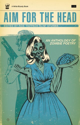 Aim for the Head An Anthology of Zombie Poetry N/A edition cover