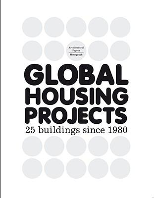 Global Housing Projects Since 1980   2008 9788496954472 Front Cover