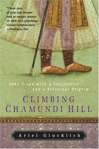 Climbing Chamundi Hill 1001 Steps with a Storyteller and a Reluctant Pilgrim N/A 9780060750473 Front Cover