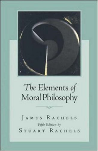 Elements of Moral Philosophy  5th 2007 (Revised) edition cover