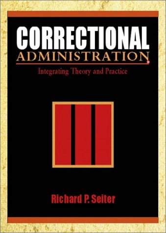 Correctional Administration Integrating Theory and Practice  2002 edition cover
