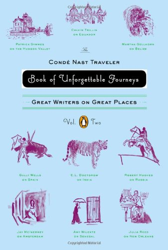 Conde Nast Traveler Book of Unforgettable Journeys: Volume II Great Writers on Great Places  2007 edition cover