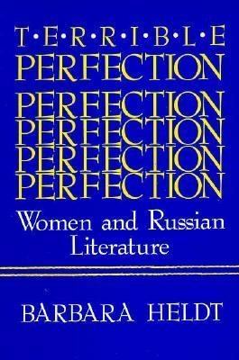 Terrible Perfection Women and Russian Literature Reprint 9780253206473 Front Cover