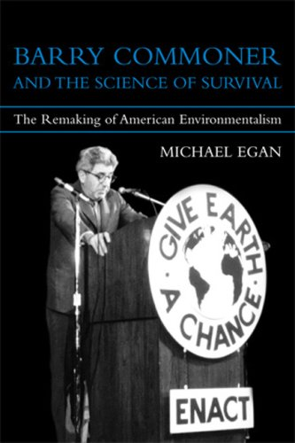 Barry Commoner and the Science of Survival The Remaking of American Environmentalism  2007 9780262512473 Front Cover