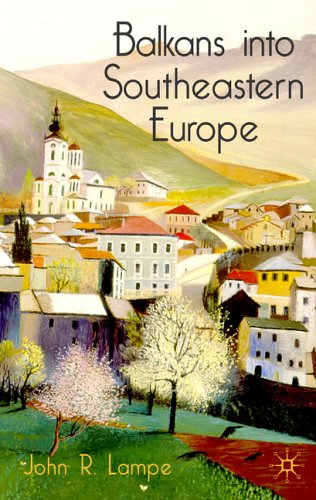 Balkans into Southeastern Europe A Century of War and Transition  2005 (Annotated) edition cover