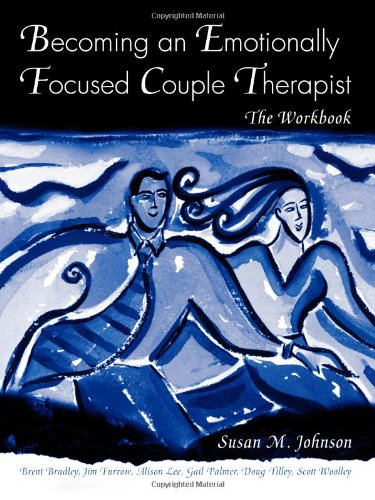 Becoming an Emotionally Focused Couple Therapist The Workbook  2006 (Workbook) edition cover