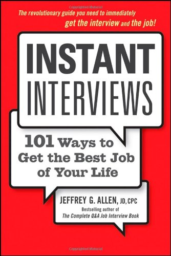 Instant Interviews 101 Ways to Get the Best Job of Your Life  2009 9780470438473 Front Cover