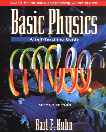 Basic Physics A Self-Teaching Guide 2nd 1996 (Revised) 9780471134473 Front Cover