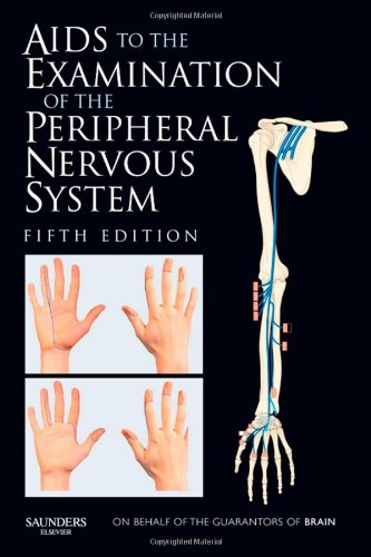 Aids to the Examination of the Peripheral Nervous System  5th 2010 9780702034473 Front Cover