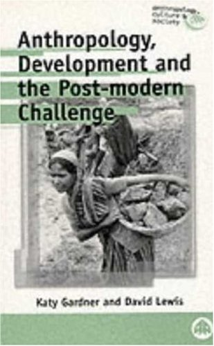 Anthropology, Development and the Post-Modern Challenge   1996 edition cover