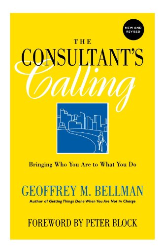 Consultant's Calling Bringing Who You Are to What You Do 2nd 2002 (Revised) 9780787958473 Front Cover