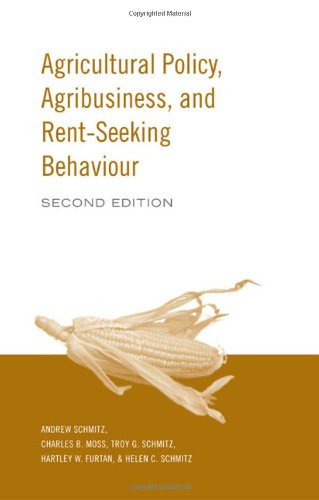 Agricultural Policy, Agribusiness and Rent-Seeking Behaviour  2nd 2010 (Revised) edition cover