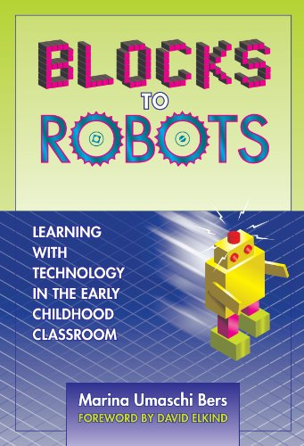 Blocks to Robots Leaning with Technology in the Early Childhood Classroom  2008 edition cover