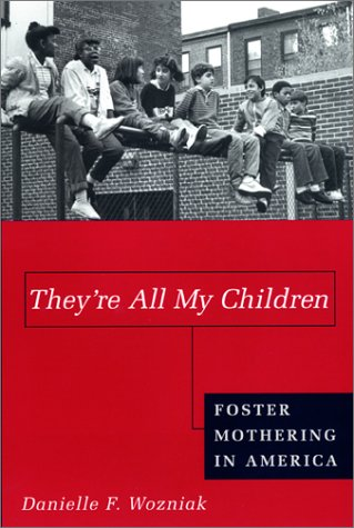 They're All My Children Foster Mothering in America  2001 edition cover