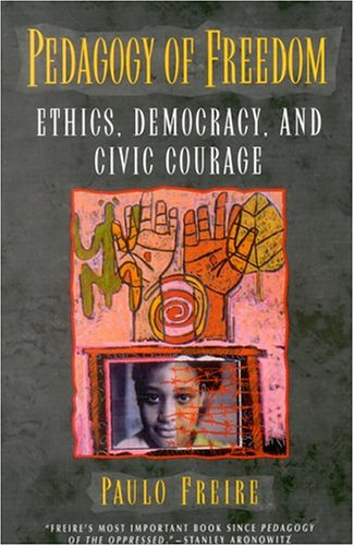 Pedagogy of Freedom Ethics, Democracy and Civic Courage  1998 edition cover