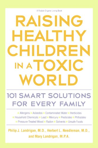 Raising Healthy Children in a Toxic World   2001 (Revised) 9780875969473 Front Cover