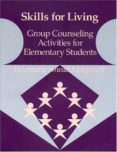 Skills for Living-Elementary Group Counseling Activities for Elementary Students  1994 edition cover