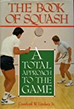 Book of Squash A Total Approach to the Game N/A 9780878335473 Front Cover