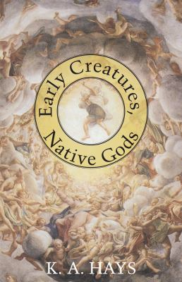 Early Creatures, Native Gods  N/A edition cover