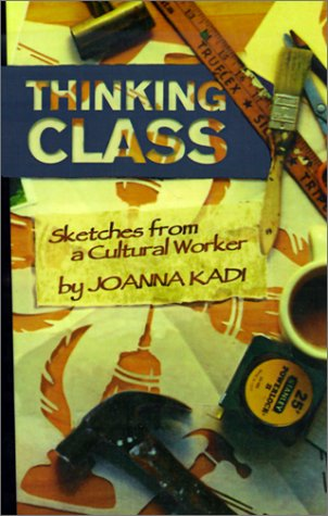 Thinking Class Sketches from a Cultural Worker N/A edition cover