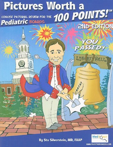 Pictures Worth a 100 Points, 2nd Edition : Concise Pictorial Review for the Pediatric Boards  2008 9780977137473 Front Cover