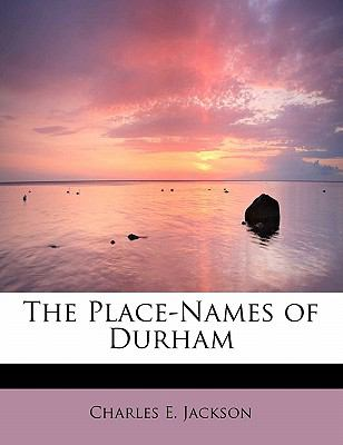 Place-Names of Durham  N/A 9781115442473 Front Cover
