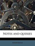 Notes and Queries  N/A 9781172658473 Front Cover