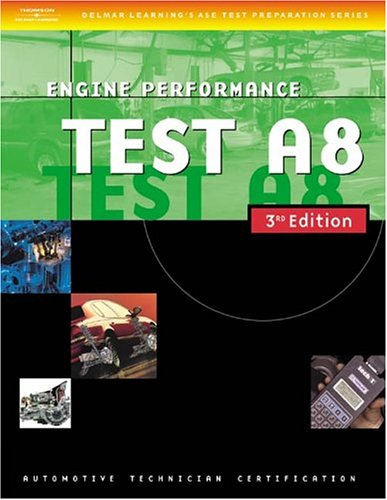 Automotive ASE Test Preparation Manuals, A8 Engine Performance 3rd 2004 9781401820473 Front Cover